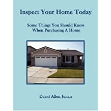 (Inspect Your Home Today: Some Things You Should Know When Purchasing A Home) By David Allen Julian (Author) Paperback on (Jan , 2007)