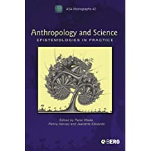 Anthropology and Science: Epistemologies in Practice (Association of Social Anthropologists Monographs)
