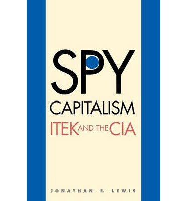 by-jonathan-e-lewis-author-spy-capitalism-itek-and-the-cia-by-may-2014-paperback