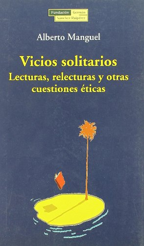 Portada del libro Vicios solitarios.: Lecturas,relecturas y otras cuestiones éticas (El árbol de la memoria)