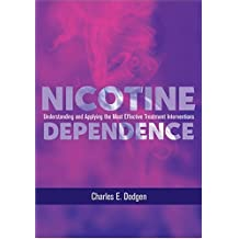 Nicotine Dependence: Understanding And Applying The Most Effective Treatment Intervention