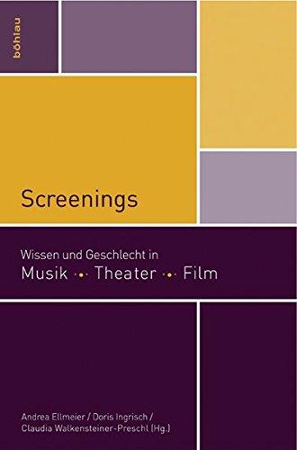 Screenings. Wissen und Geschlecht in Musik. Theater. Film (mdw Gender Wissen, Band 1)