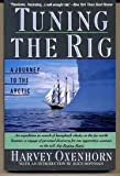 Front cover for the book Tuning the Rig: A Journey to the Arctic by Harvey Oxenhorn
