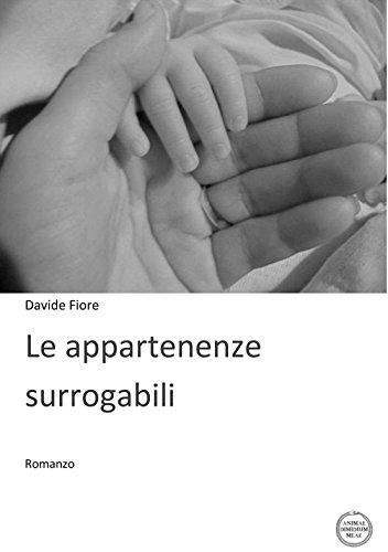 Le appartenenze surrogabili: Romanzo