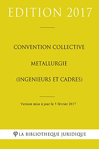 Convention Collective Metallurgie Ingenieurs Et Cadres Ebook La