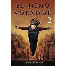 El Ni??o Volador 2 (libro ilustrado) (Volume 2) (Spanish Edition) by Amy Potter (2013-11-05)