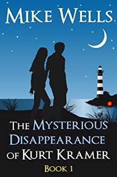 The Mysterious Disappearance of Kurt Kramer - Book 1: A Romantic Teenage Sci-Fi Thriller by [Wells, Mike]