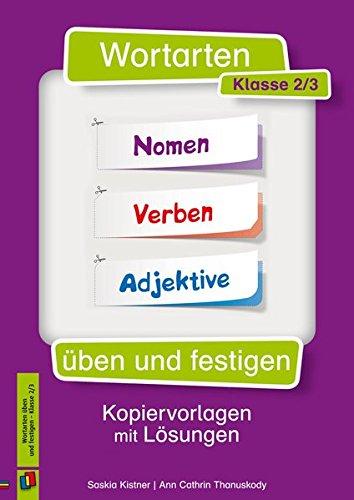 Wortarten üben und festigen - Klasse 2/3: Kopiervorlagen mit Lösungen