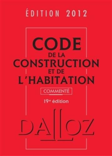 code-de-la-construction-et-de-l-39-habitation-2012-comment-19e-d-codes-dalloz-professionnels