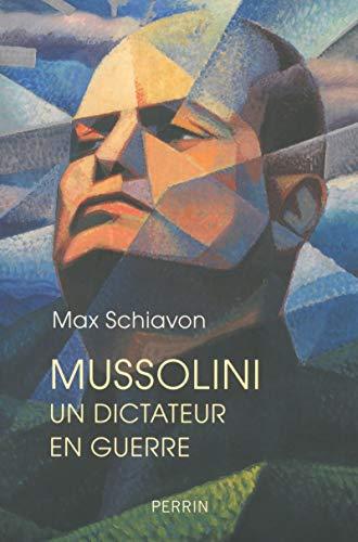 Mussolini. Un dictateur en guerre