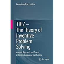 TRIZ - The Theory of Inventive Problem Solving: Current Research and Trends in French Academic Institutions