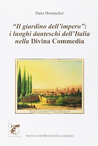 Il giardino dell'impero. I luoghi danteschi dell'Italia nella Divina Commedia