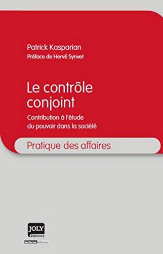 Le Contrôle conjoint. Contribution à l'étude du pouvoir dans la société par Patrick Kasparian