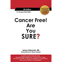 Cancer Free! Are You Sure? 4th Edition (English Edition)