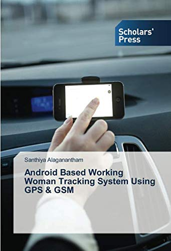 Android Based Working Woman Tracking System Using GPS & GSM (Gps-tracking-software)