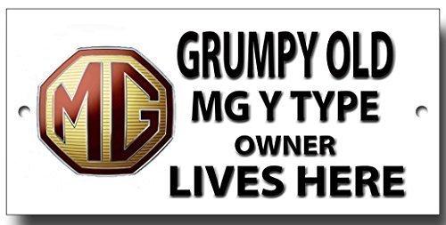 """Grumpy Old MG Y Typ Eigentümer Lives Here """"Schild"""