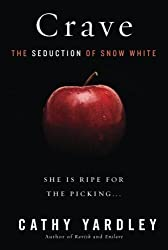 Crave: The Seduction of Snow White by Cathy Yardley (2013-03-26)