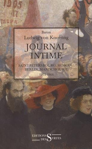 Journal intime : Saint-Pétersbourg, Moscou, Berlin, Mandchourie, 1903-1906