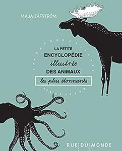 vignette de 'La petite encyclopédie illustrée des animaux les plus étonnants (Maja Säfström)'