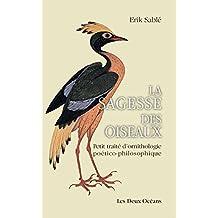 Sagesse des oiseaux : Petit traité d'ornithologie poético-philosophique