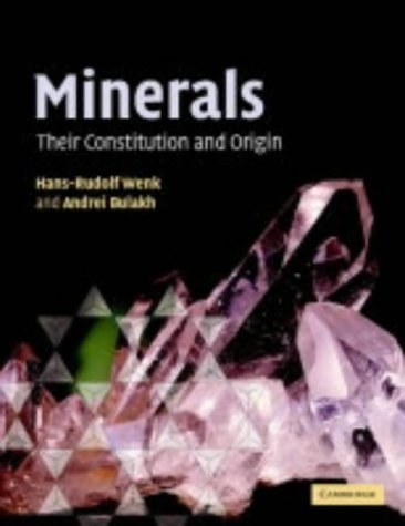 Minerals: Their Constitution and Origin by Wenk, Hans-Rudolf, Bulakh, Andrei (April 1, 2004) Paperback