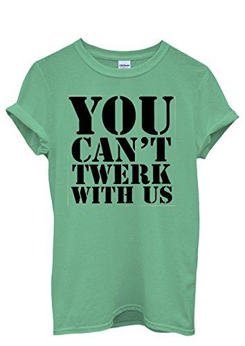 You Can't Twerk With Us Cool Funny Men Women Damen Herren Unisex Top T Shirt Grün