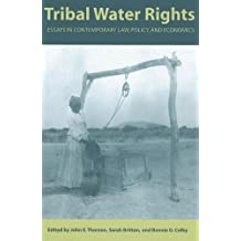 Tribal Water Rights: Essays in Contemporary Law, Policy, and Economics