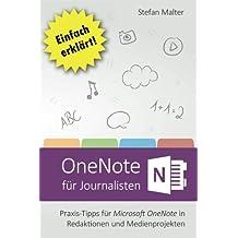 OneNote für Journalisten: Praxis-Tipps für Microsoft OneNote in Redaktionen und Medienprojekten