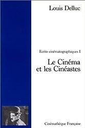 Ecrits cinématographes, tome 1 : Le Cinéma et les cinéastes