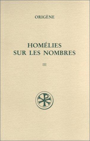 Homélies sur les nombres. Tome 3, Homélies 20-28 par Origène