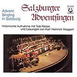 Salzburger Adventsingen - Historische Aufnahme mit Tobi Reiser und Lesungen von Karl Heinrich Waggerl -