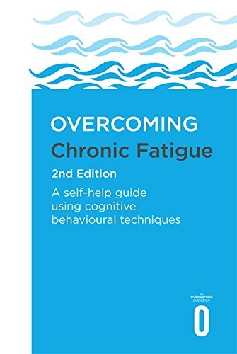 Overcoming Chronic Fatigue 2nd Edition: A self-help guide using cognitive behavioural techniques (Overcoming Books) (English Edition)