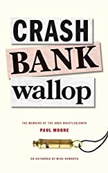 Crash Bank Wallop The Memoirs of the HBOS Whistleblower