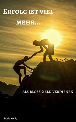 Erfolg ist viel mehr...: ...als bloß Geld verdienen