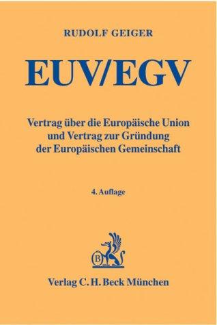 EUV/EGV: Vertrag über die Europäische Union und Vertrag zur Gründung der Europäischen Gemeinschaft.