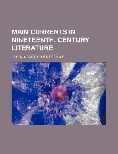 Main Currents in Nineteenth, Century Literature (Volume 2)