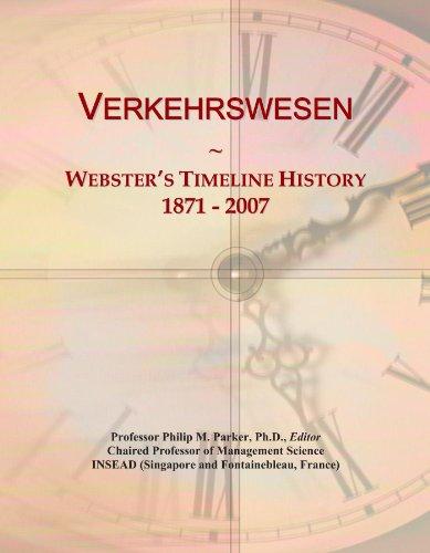 Verkehrswesen: Webster's Timeline History, 1871-2007
