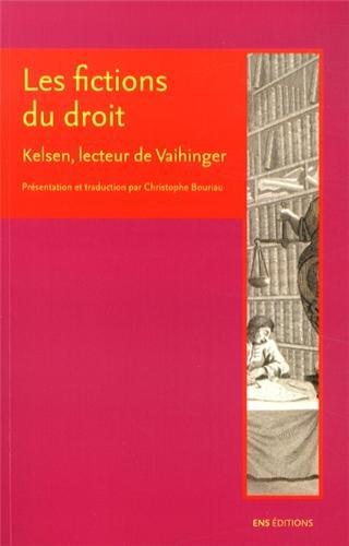 Kelsen, lecteur de Vaihinger : Présentation et traduction de deux articles de Kelsen sur les fictions du droit par Christophe Bouriau