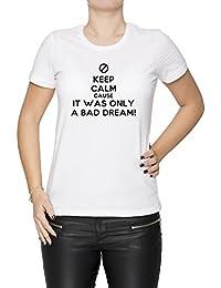 Keep Calm Cause It Was Only A Bad Dream Mujer Camiseta Cuello Redondo Blanco Manga Corta Todos Los Tamaños Women's T-Shirt White All Sizes