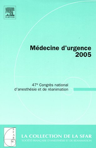 Médecine d'urgence : 47e Congrès national d'anesthésie et de réanimation