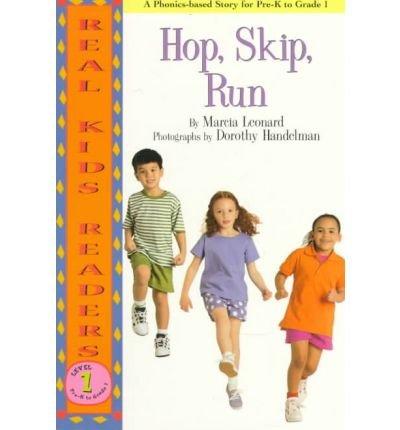 By Leonard, Marcia [ Hop, Skip, Run (Real Kid Readers: Level 1 (Paperback)) ] [ HOP, SKIP, RUN (REAL KID READERS: LEVEL 1 (PAPERBACK)) ] Aug - 1998 { Paperback }