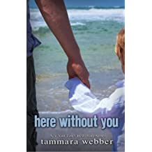 Here Without You (Between the Lines #4) by Tammara Webber (2013-08-27)