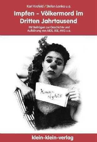 Impfen - Völkermord im Dritten Jahrtausend? Mit Beiträgen zur Geschichte und Aufklärung von AIDS, BSE, MKS u.a.