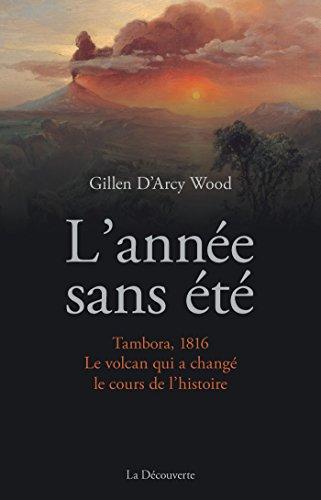 Gillen D'Arcy Wood - L'année sans été (Rentrée Littéraire 2016)