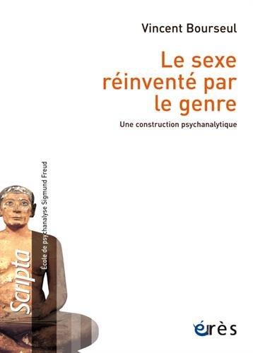 Le sexe réinventé par le genre : Une construction psychanalytique