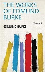 The Works of Edmund Burke Volume 1