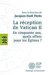 La réception de Vatican II : En cinquante ans, quels effets pour les Eglises ?