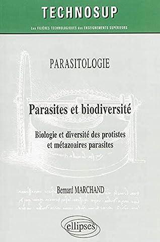 Parasites et Biodiversité Biologie et Diversité des Protistes et Métazoaires Parasites Niveau B