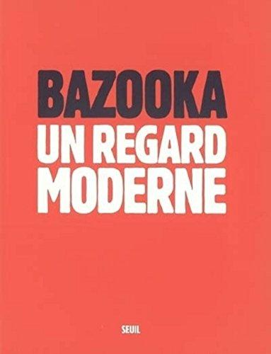Bazooka : Un regard moderne par Jean Seisser
