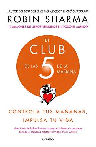 El Club de las 5 de la mañana: Controla tus mañanas, impulsa tu vida (AUTOAYUDA SUPERACION)
